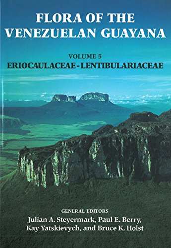 Flora of the Venezuelan Guayana, Volume 5,: Berry, Paul A., Steyermark, Julian A., Manara, Bruno, ...