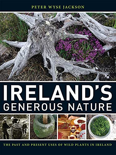9780915279784: Ireland's Generous Nature: The Past and Present Uses of Wild Plants in Ireland
