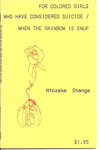 For Colored Girls Who Have Considered Sucide When The Rainbow Is Enuf: Ntozake Shange