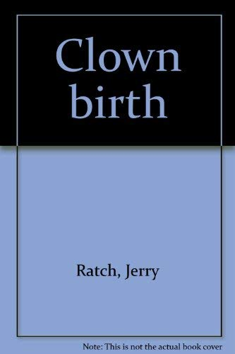 Clown birth: Ratch, Jerry