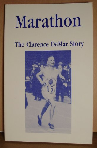 Marathon: The Clarence DeMar Story: De Mar, Clarence