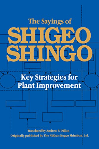 9780915299157: The Sayings of Shigeo Shingo: Key Strategies for Plant Improvement (Japanese Management Series)