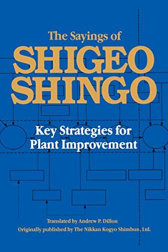 9780915299157: The Sayings of Shigeo Shingo: Key Strategies for Plant Improvement (Japanese Management Series)
