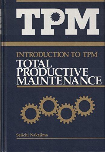 Introduction to TPM: Total Productive Maintenance (Preventative: Nakajima, Seiichi
