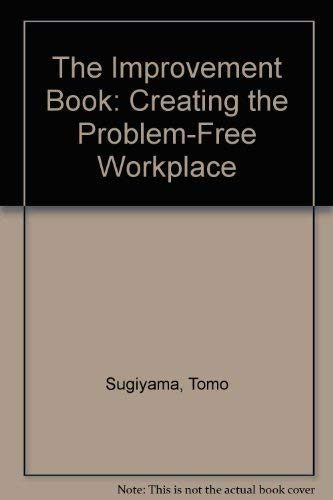 9780915299478: The Improvement Book: Creating the Problem-Free Workplace