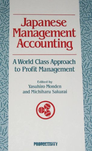 Japanese Management Accounting: World Class Approach to Profit Management: Monden, Y & Sakurai, M