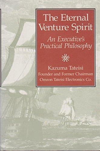 9780915299553: The Eternal Venture Spirit: An Executive's Practical Philosophy