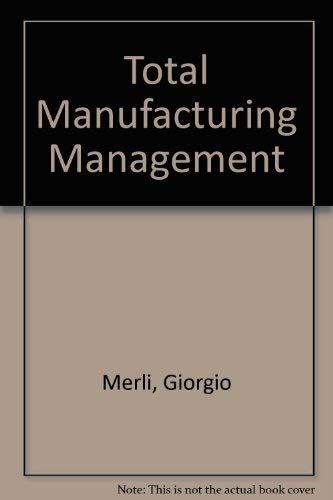 9780915299584: Total Manufacturing Management: Production Organization for the 1990s