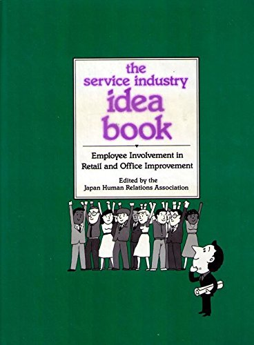 The Service Industry Idea Book: Employee Involvement in Retail and Office Improvement