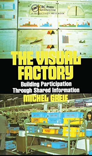 9780915299676: The Visual Factory: Building Participation Through Shared Information (See What's Happening in Your Key Processes--At a Glance, All)