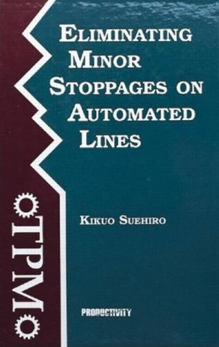 9780915299706: Eliminating Minor Stoppages on Automated Lines (Time-Tested Equipment Management Titles!)