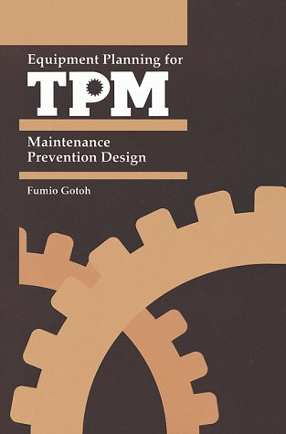 9780915299775: Equipment Planning for Tpm: Maintenance Prevention Design (Total Productive Maintenance Series)