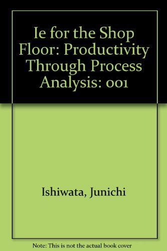 9780915299829: 001: Ie for the Shop Floor: Productivity Through Process Analysis