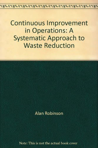 9780915299867: Continuous Improvement in Operations: A Systematic Approach to Waste Reduction
