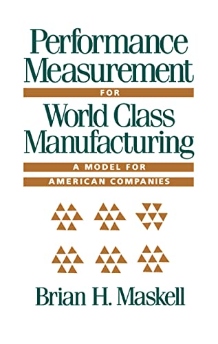 9780915299997: Performance Measurement for World Class Manufacturing: A Model for American Companies