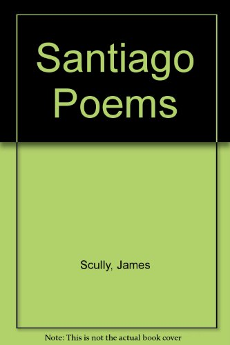 Santiago Poems (0915306212) by James Scully