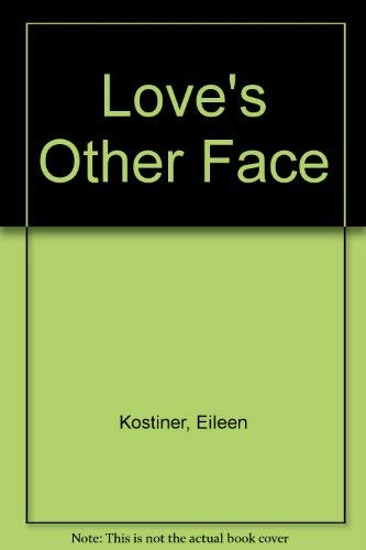 Love's Other Face: Kistiner, Eileen