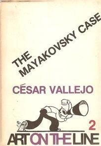 The Mayakovsky Case: Vallejo, Cesar