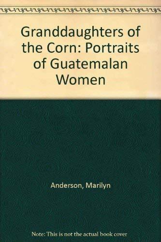 9780915306602: Granddaughters of Corn: portraits of Guatemalan women