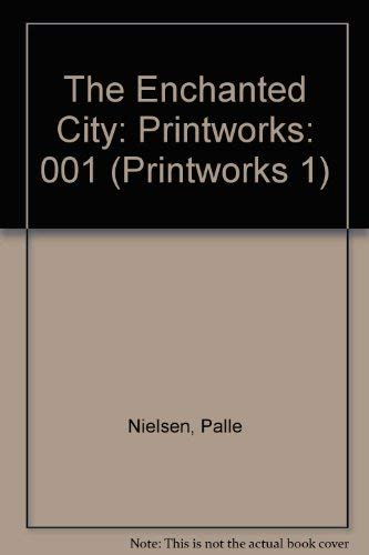The Enchanted City (Printworks 1): Palle Nielsen
