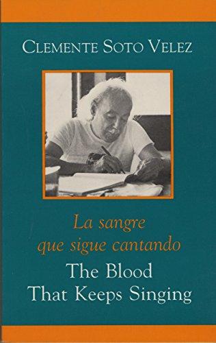 9780915306787: The Blood That Keeps Singing/La Sangre que Sigue Canta