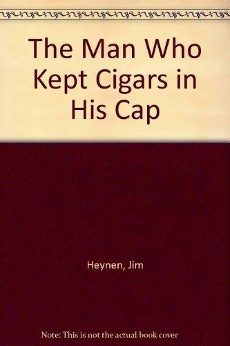 The Man Who Kept Cigars in His: James Heynen