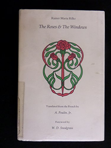 THE ROSES & THE WINDOWS: RILKE, Rainer Maria