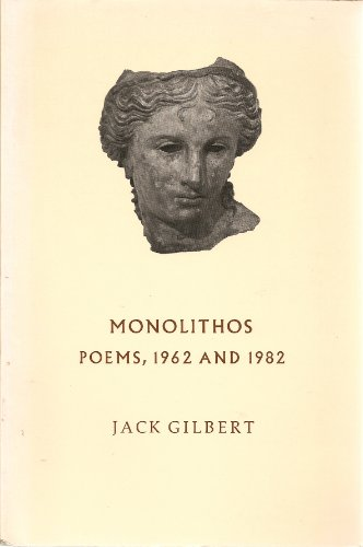 Monolithos Poems, 1962 and 1982: Gilbert, Jack