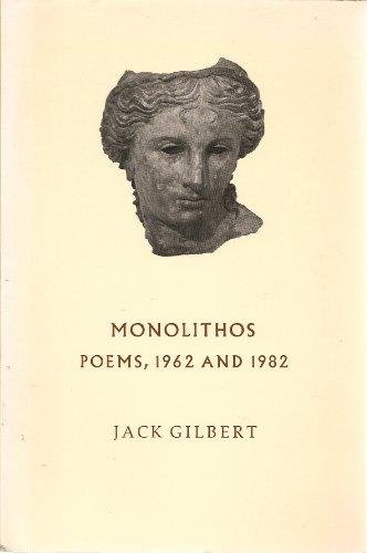 Monolithos Poems, 1962 and 1982: Gilbert, Jack