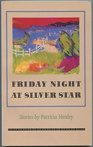 Friday Night at Silver Star.: HENLEY, Patricia.