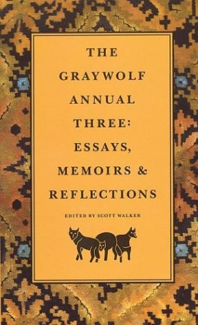 The Graywolf Annual Three: Essays, Memoirs and Reflections (No.3)