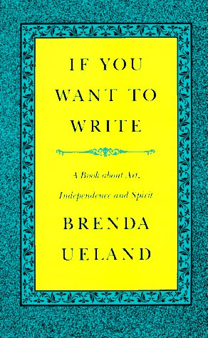 9780915308941: If You Want to Write: A Book about Art, Independence and Spirit