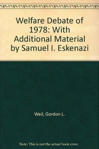 The Welfare Debate of 1978: Weil, Gordon Lee, And Eskenazi, Samuel I.