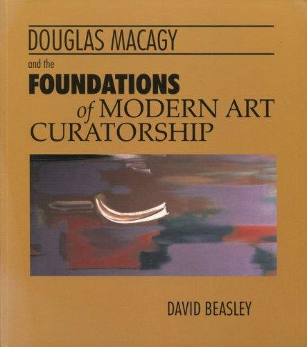 Douglas Macagy and the Foundations of Modern Art Curatorship