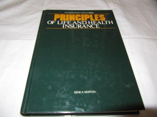 Principles of Life and Health Insurance: Morton, Gene A.