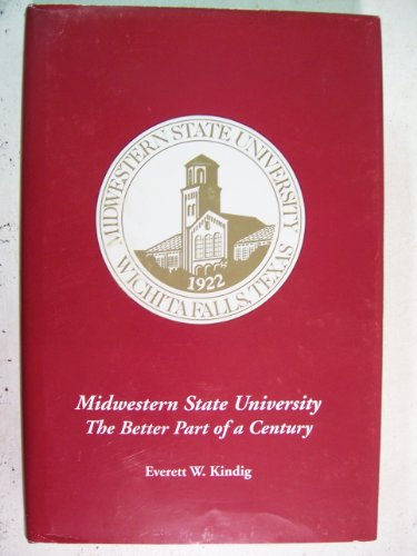 9780915323128: Midwestern State University: The Better Part of a Century