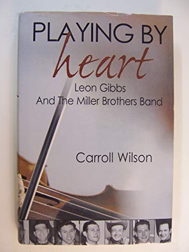 9780915323135: Playing by Heart: Leon Gibbs & the Miller Brothers Band