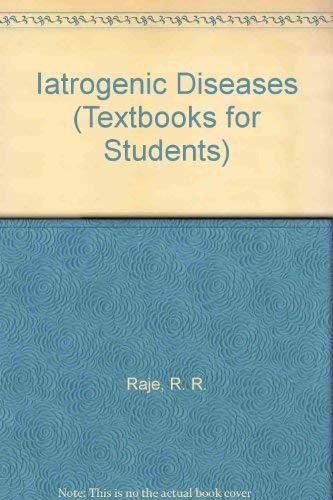 Iatrogenic Diseases (Textbooks for Students): Raje, R. R.,