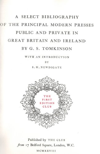 A Select Bibliography of the Principal Modern Presses Public and Private in Great Britain and Ire...