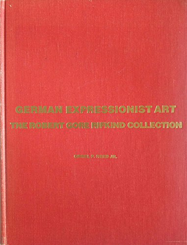 German Expressionist Art: The Robert Gore Rifkind Collection: Reed, Orrel P., Jr.