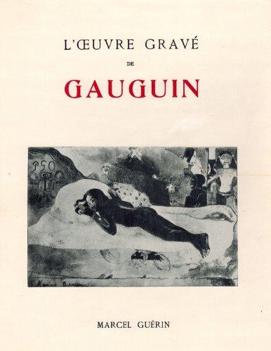 L'Oeuvre Grave De Gauguin: Guerin, Marcel