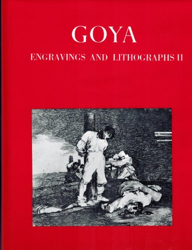 9780915346721: Goya. Engravings and Lithographs. Catalogue Raisonné. Two Volumes.