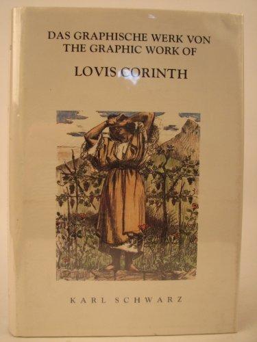 Das Graphische Werk Von = the Graphic Work of Lovis Corinth: Karl Schwarz