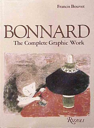 9780915346745: Bonnard : The Complete Graphic Work