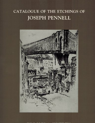 Pennell's Etchings: A Complete Catalogue: Louis A Wuerth,