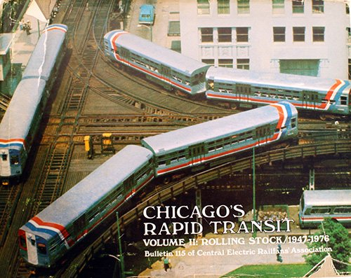 Chicago's Rapid Transit Volume I & II: Central Electric Railfans' Association