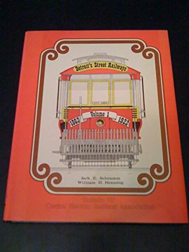 9780915348176: Detroit's Street Railways, Vol. I: City Lines, 1863-1922 (CERA Bulletin 117)