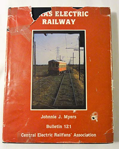 TEXAS ELECTRIC RAILWAY: Bulletin 121 Central Electric Railfans' Association