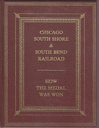 9780915348244: Chicago South Shore and South Bend Railroad: How the Medal Was Won (Bulletin / Central Electric Railfans' Association)
