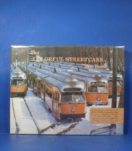9780915348251: The Colorful Streetcars We Rode (Bulletin 125)